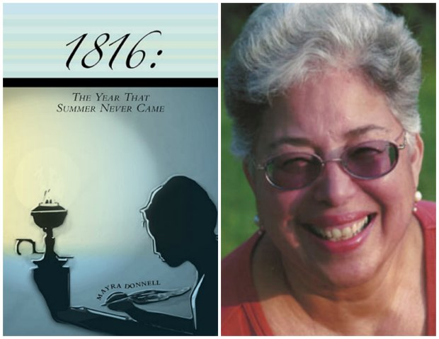 1816: The Year That Summer Never Came by Mayra Donnell