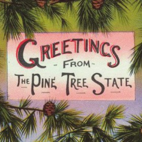 Greetings-From-The-Pine-Tree-State