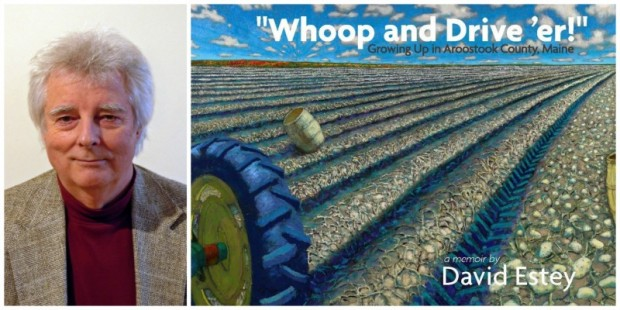 """Left: Author and artist David Estey Right: """"Whoop and Drive 'er"""" – Growing up in Aroostook County, Maine by David Estey"""